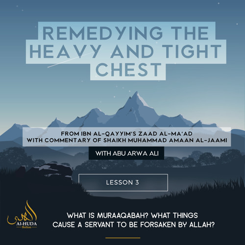 Lesson 3: What is Muraaqabah? What things cause a servant to be forsaken by Allah?