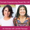Somatic Experiencing Saved My Life – An Interview with Jennifer Racioppi