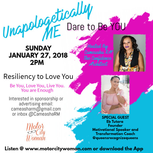 Unapologetically Me with Cameasha RM 1 - 28 - 2018