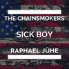 """""""Sick Boy"""" - The Chainsmokers 