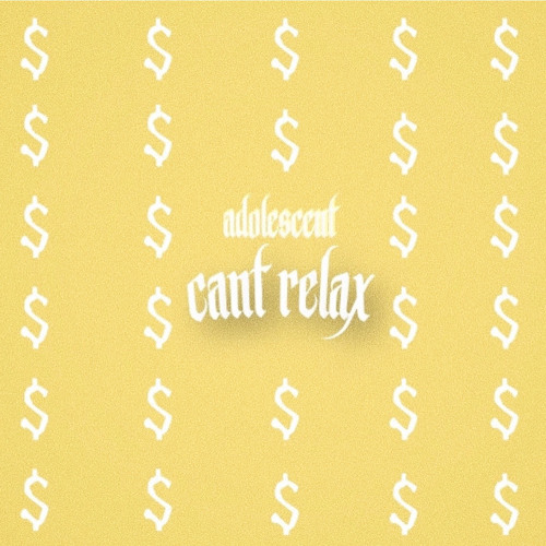 ADOLESCENT MUSIC - Aaden Corona - Cant Relax