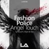 Fashion Police - Angel Touch (Kiyoi & Eky Remix) / Future Sound As Played On FSOE 529 & 530