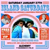 DJ ANACONDA & PAUL MICHAEL LIVE AT ISLAND SATURDAYS ON JAN 27TH