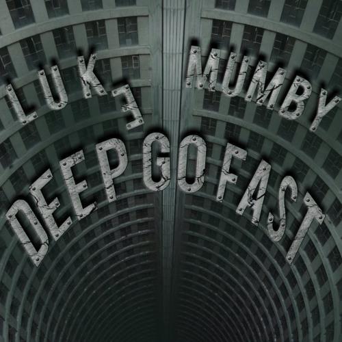 Luke Mumby - Deep Go Fast (FREE DOWNLOAD)