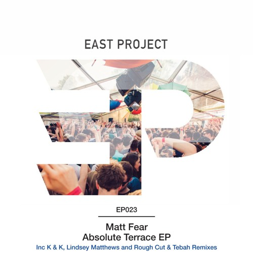 Matt Fear - Absolute Terrace EP (EP023) OUT NOW