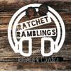 Ratchet Ramblings Episode 27: Mind yo Damn Business