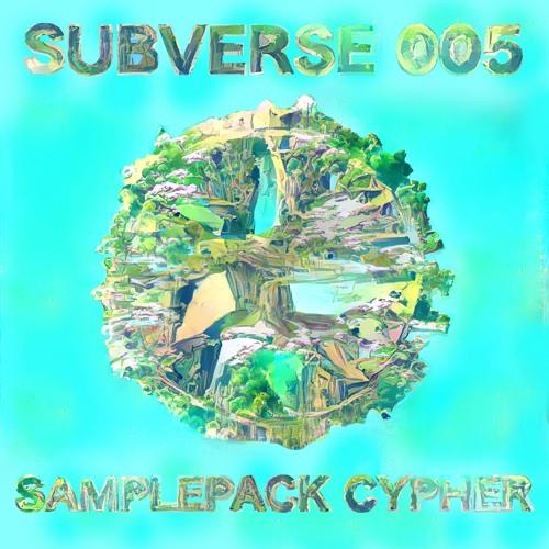 Subverse Vol. 5: Samplepack Cypher [free sample pack in description]