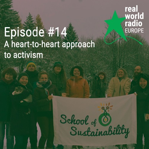 Episode #14: School of Sustainability – a heart-to-heart approach to activism