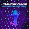 Banho De Chuva (Malik Mustache & Gui Raffi Remix) Free Download