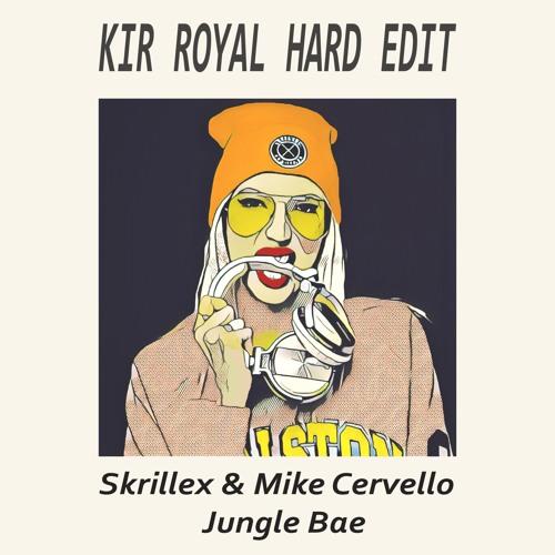 Skrillex & Mike Cervello  - Jungle Bae (Kir Royal Hard EDIT)