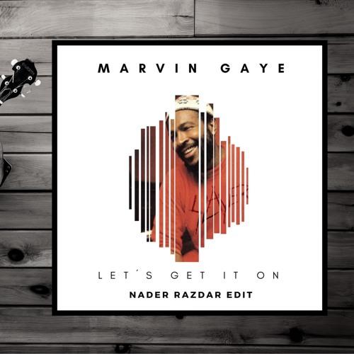 Marvin Gaye - Let's Get It On (Nader Razdar Edit)
