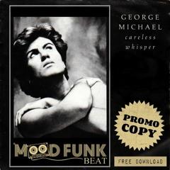 George Michael - Careless Whisper (Mood Funk Beat) // FREE DOWNLOAD