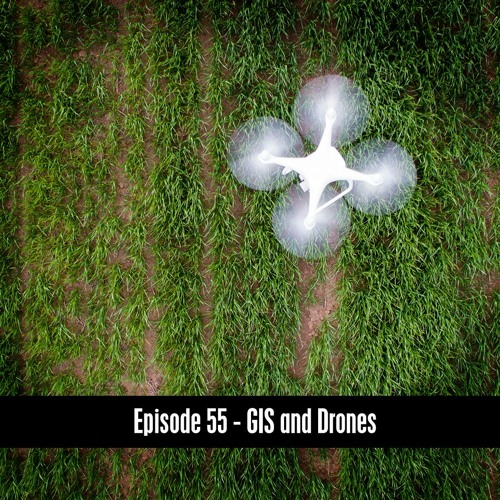 The D&B Show Episode 55 - GIS and Drones
