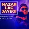 Nazar Lag Jayegi Milind Gaba - Full HD