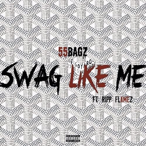 55Bagz Ft Ripp Flamez - Swag Like Me prod by Cole hunter