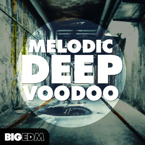 Melodic Deep VOODOO | 650+ Drums, Melodies, Presets, Videos + BONUS Kits!