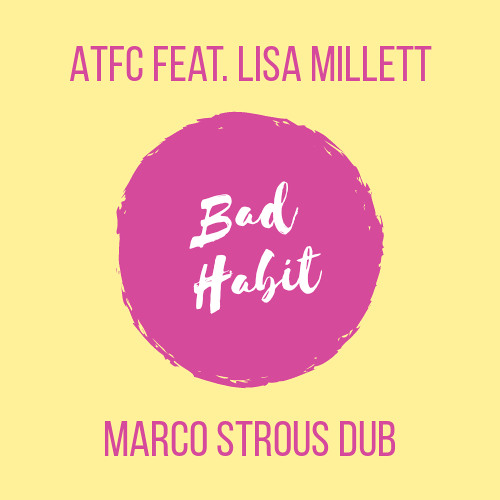ATFC feat. Lisa Milett - Bad Habit (Marco Strous Edit)