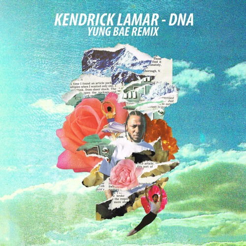 Kendrick Lamar Dna Yung Bae Remix By Yung Bae Free Listening