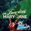 In Love With Mary Jane - ( Ganja Smoking Weed Mix )