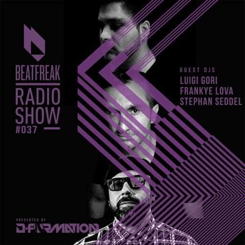 Beatfreak Radio Show By D-Formation #037 guest DJs Luigi Gori, Frankye Lova, Stephan Seddel (none)