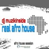 Dj Muzikinside - REAL AFRO HOUSE (Afro House Session)