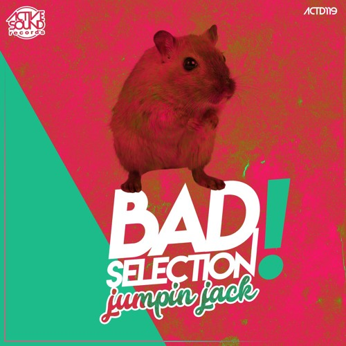 JUMPIN JACK - BAD SELECTION #ACTD119 [SAMPLE] ::NOW AVAILABLE!::