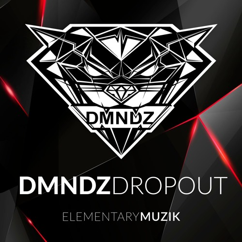 DMNDZ - DROPOUT! [OUT NOW!] 2018