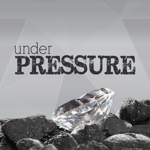 Under Pressure - Part 3  ||  January 28th, 2018