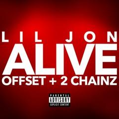 Lil Jon feat Offset & 2Chainz - Alive