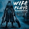 Wife Plays Bloodborne - Part Four - Cainhurst Castle, Nightmare Frontier, And One Huge Victory