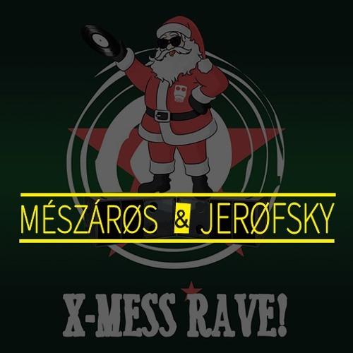 MÉSZÁRØS & JERØFSKY - X-MESS RAVE! Sektor Evolution