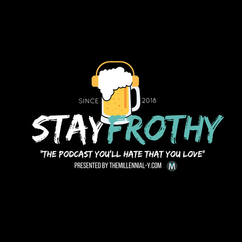 Stay Frothy: Ep. 1