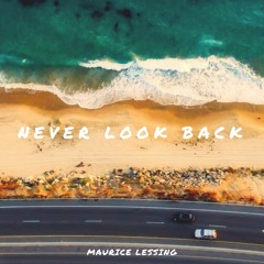 Maurice Lessing - Never Look Back