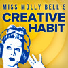 Miss Molly Bell's Creative Habit - Episode #40