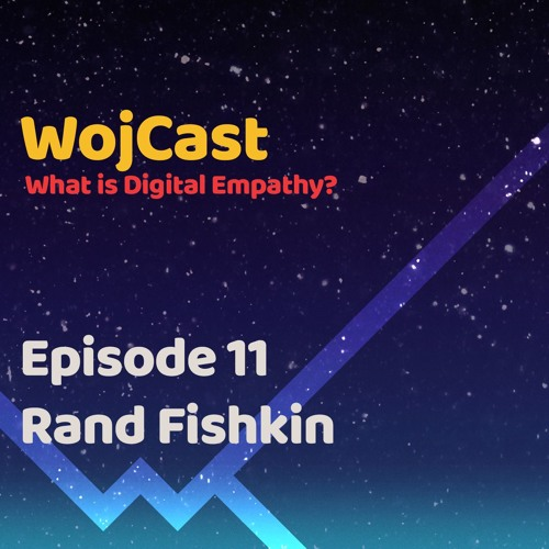 Rand Fishkin - It's Kind of an Empathy Thing (A Case Study in Transparency | Episode 11)