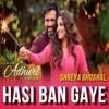 Hasi Ban Gaye Remix