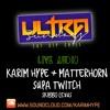 Ultra Sundays ft. Karim Hype + Tony Matterhorn + Supa Twitch (01.27.17)