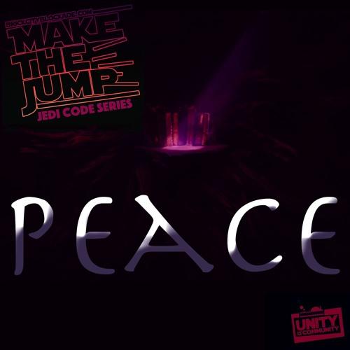 Make The Jump | The Jedi Code Series 'Peace'