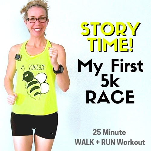 Storytime!  25 Minute (2+ Mile) WALK + RUN with 30-Second Intervals | My First 5k Race