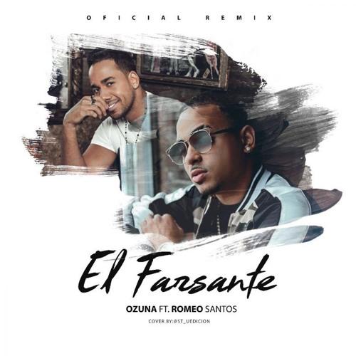 El Farsante Remix - Ozuna Ft. Romeo Santos