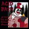 ACID BATH - WhenTheKiteStringPops