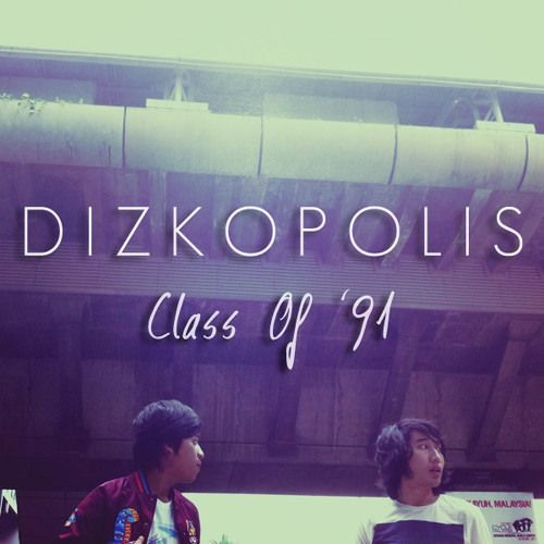 Dizkopolis - Class of '91 (Part 1)