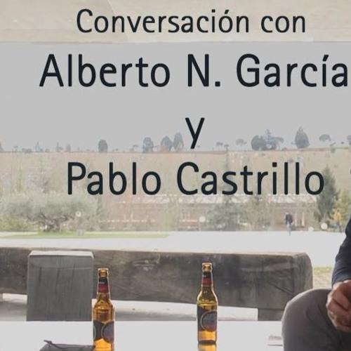 Conversación Alberto N. García &  Pablo Castrillo