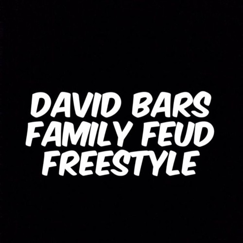 Family Feud (Dirty) by David Bars | Free Listening on SoundCloud