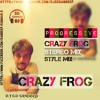 CRAZY FROG PROGRESSIVE STYLE MIX