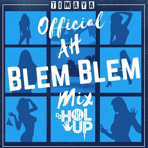 Ah Blem Blem Mix Ft. Timaya, King Perry, Tiwa Savage, Wizkid & More