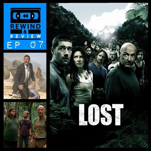 Rewind & Review Ep 7 - Lost: Part One (2004-2010)