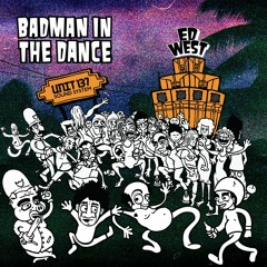 Ed West - Badman In The Dance (FREE DOWNLOAD)