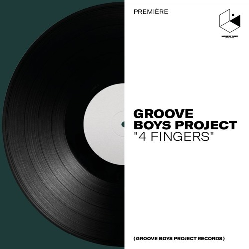 Premiere : Groove Boys Project - 4 Fingers
