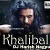 Khalbali 2018 DJ Harish Nagpur ( Padmavat )